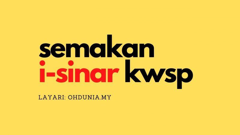Semakan Status i-Sinar KWSP Mulai 4 Januari 2021